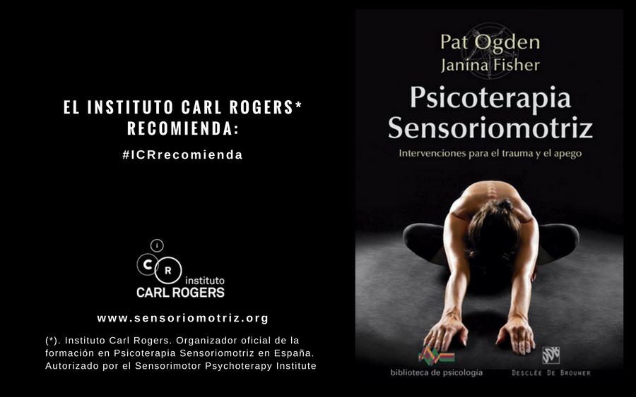 «Psicoterapia Sensoriomotriz. Intervenciones para el trauma y el apego» por Pat Ogden y Janina Fisher